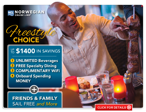 Norwegian: Choose from unlimited beverages, specialty dining, complimentary internet, onboard spending money and more.