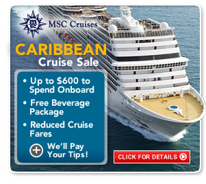 MSC: Up to $600 to Spend Onboard, beverage package, reduced cruise fares plus we'll pay your tips.