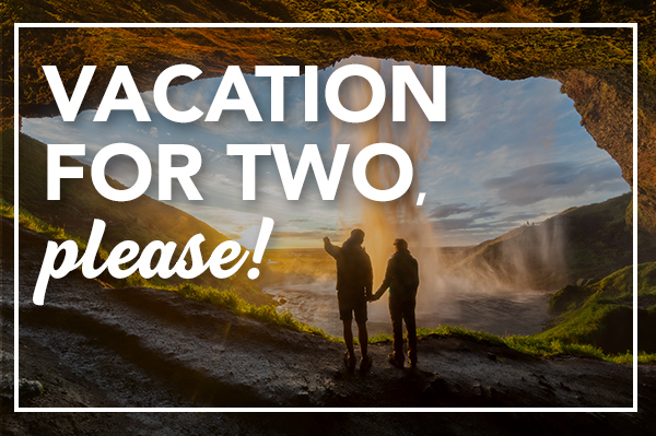 Vacation for Two, Please!