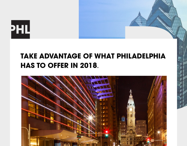 Take advantage of what Philadelphia has to offer in 2018.