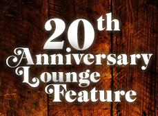 20th Anniversary Lounge Feature