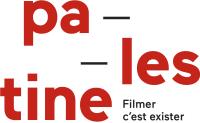 Palestine - Filmer c'est exister