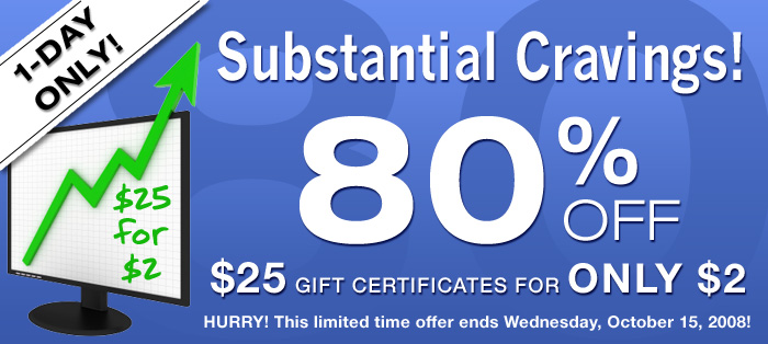 80% OFF: $25 GIFT CERTIFICATES FOR ONLY $2! - DISCOUNT CODE: EIGHTY