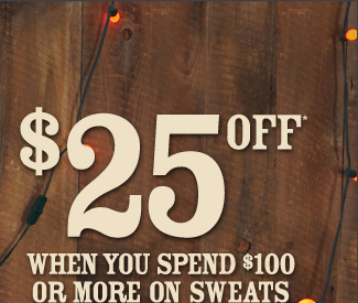 Sweat Sale $25 Off* when you spend $100 or more on sweats