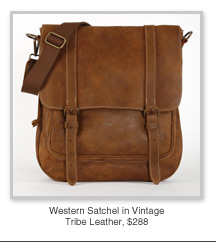 Western Satchel in Vintage Tribe Leather, $288