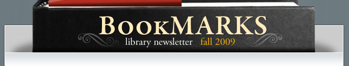 BookMarks Library Newsletter - Fall 2009