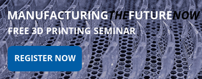 Register: Manufacturing the Future Now 3D Printing Seminar