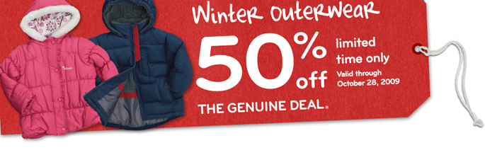 The Genuine Deal - 50% off winter outerwear for a limited time! Valid through October 28.