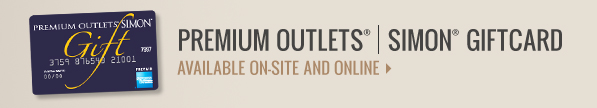 Premium Outlets  Simon Giftcards available on-site and online