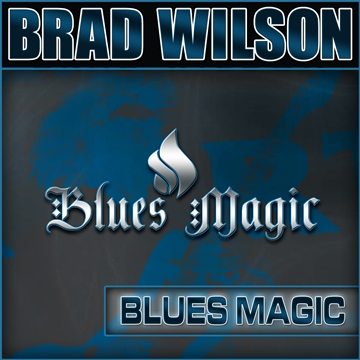 Brad-Wilson-Blues-Magic-Singlesm