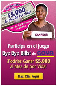 Play the Goya Bye Bye Bills! Game.  You could win $5,000 A Month For Life! - Click Here