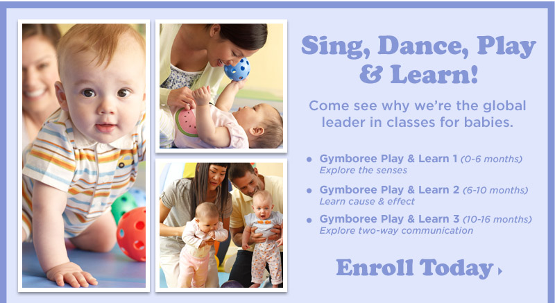 Sing, Dance, Play & Learn! - Come see why we're the global leader in classes for babies. Gymboree Play & Learn 1 (0-6 months) Explore the senses.