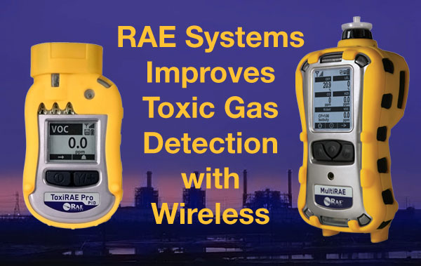 RAE Systems Toxic Gas Detection Improves with Wireless