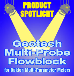 Geotech Multi-Probe Flowblock for Oakton Multi-Parameter Meters