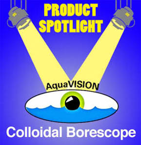 Aquavision Colloidal Borescope