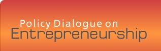 Policy Dialogue on Entrepreneurship