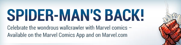 Spider-Man's Back! Celebrate with Marvel comics