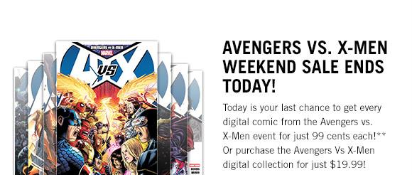 Avengers Vs. X-Men Weekend Sale Ends Today!