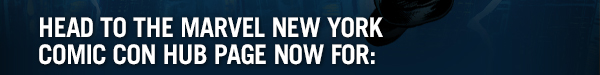 Head to the Marvel New York Comic Con Hub Page Now