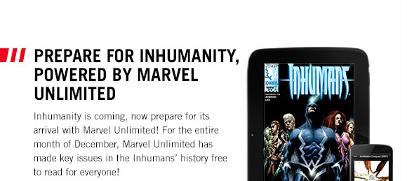 Prepare for Inhumanity, powered by Marvel Unlimited