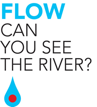 FLOW: Can You See the River?