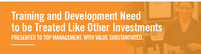Training and Development Need to be Treated Like Other Investments