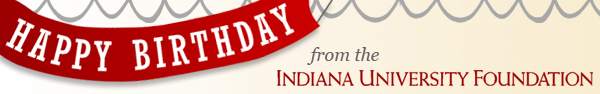 Happy Birthday from the IU Foundation